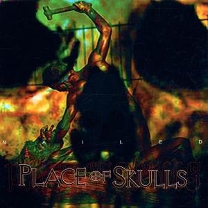 Place of skulls nailed - PLACE OF SKULLS