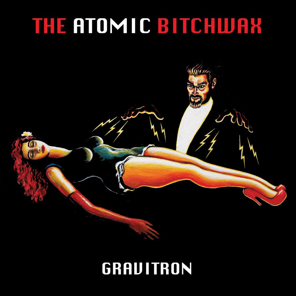 Gravitron - THE ATOMIC BITCHWAX