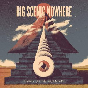 BigScenicNowhere Dying On The Mountain  300x300 - ストーナー/デザートロック・スーパーバンドBIG SCENIC NOWHEREがHeavy Psych Soundsと契約